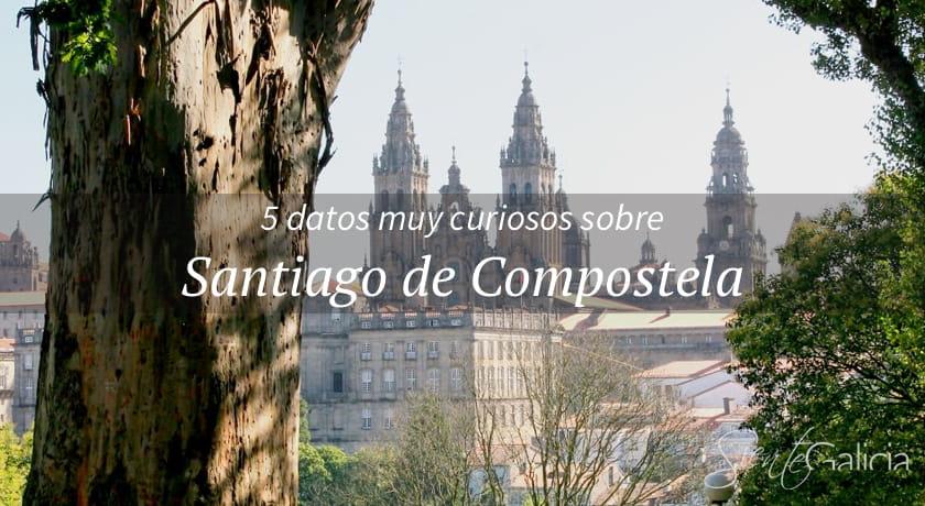 Curiosidades de Santiago de Compostela