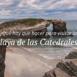 ¿Cómo reservar tu visita a la Playa de las Catedrales?