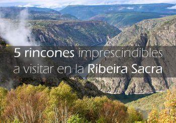 Los 5 MUST SEE de la Ribeira Sacra