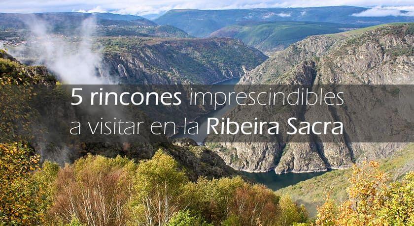 5 imprescindibles en la Ribeira Sacra