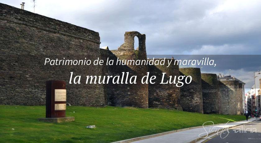 Muralla de Lugo patrimonio de la humanidad