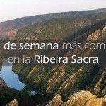 El fin de semana más completo por los miradores de la Ribeira Sacra (Lugo)
