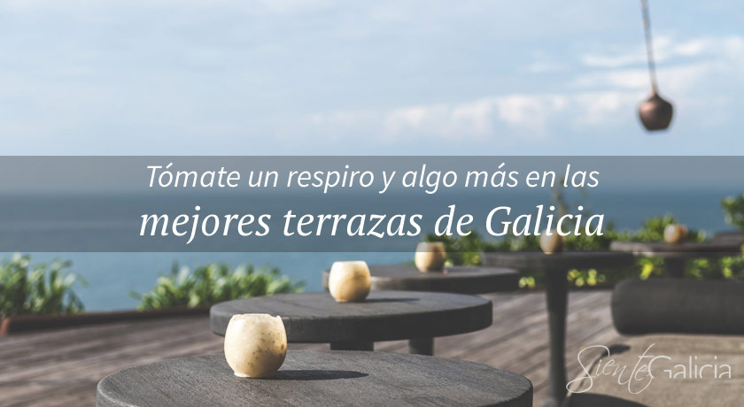 Las mejores terrazas de Galicia para tomar algo fresquito