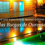 Burgas de Ourense, termalismo e historia de Galicia