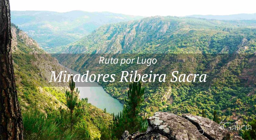 Ruta Miradores Ribeira Sacra