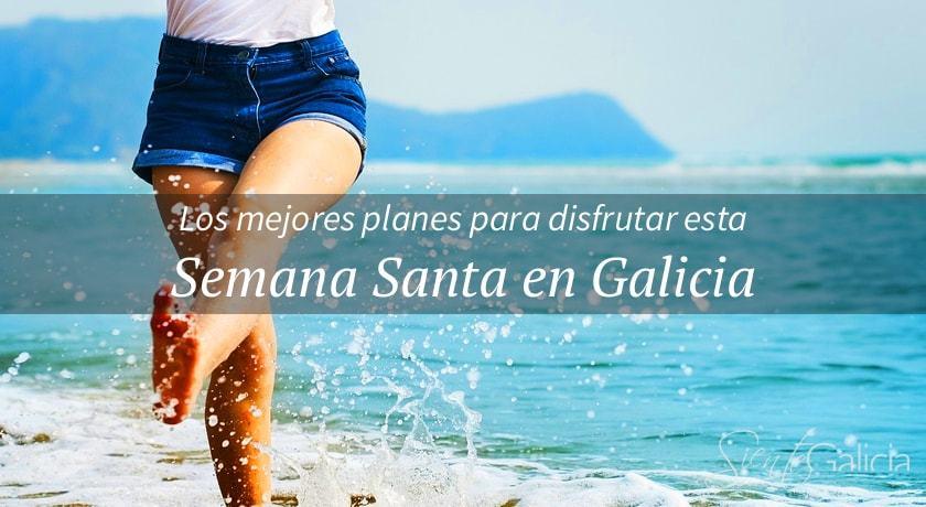 Planes para Semana Santa en Galicia