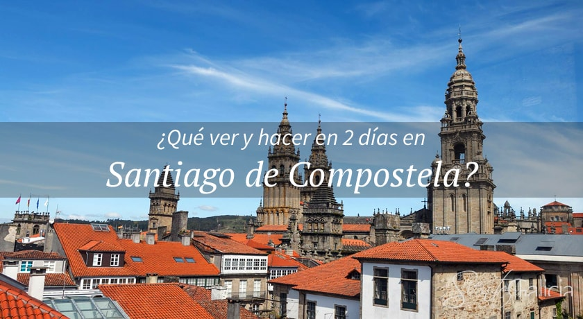 2 dias en Santiago de Compostela